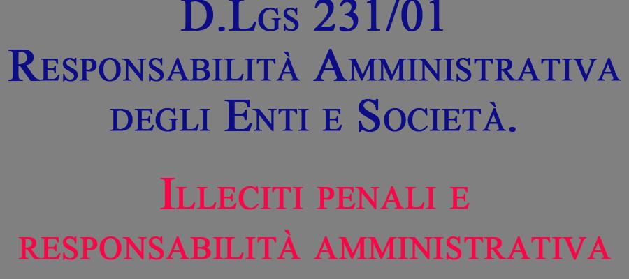 D.LGS. 231/01 responsabilità amministrativa degli Enti e delle Società