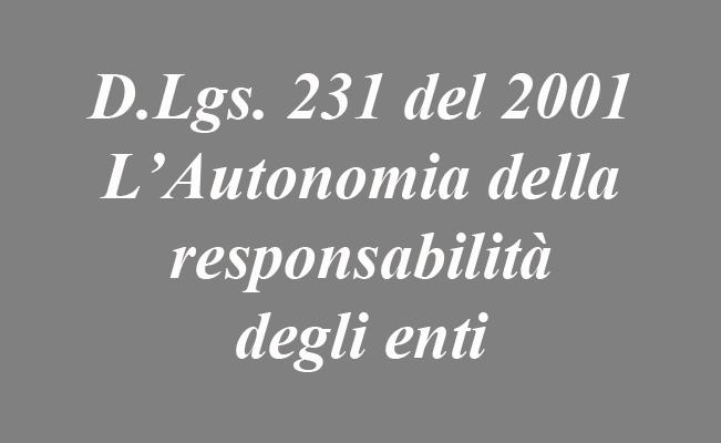 231 del 2001 L'Autonomia della responsabilità dell'ente