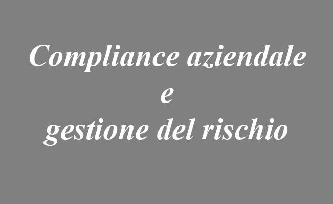 Compliance aziendale e gestione del rischio