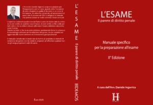 L'esame - il parere di diritto penale. Manuale specifico per la preparazione all'esame
